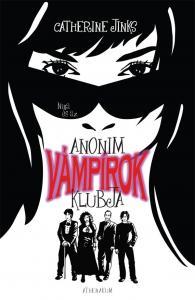 Catherine Jinks - Nina és az Anonim Vámpírok Klubja