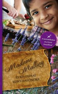 Richard C. Morais - Madame Mallory és a kis indiai konyhafőnöke