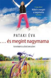Pataki Éva - és megint nagymama
