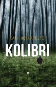 Kati Hiekkapelto - Kolibri