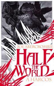 Abercrombie, Joe - Half the world - A harcos