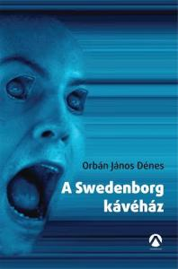 Orbán János Dénes - A Swedenborg kávéház