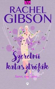 Rachel Gibson - Szerelmi katasztrófák