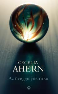 Cecelia Ahern - Az üveggolyók titka
