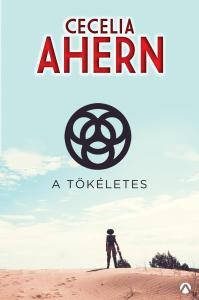 Cecelia Ahern - A Tökéletes