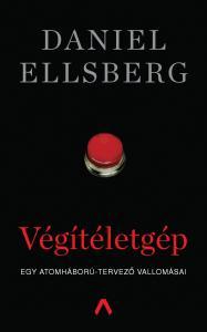 Daniel Ellsberg - Végítéletgép - Egy atomháború-tervező vallomásai
