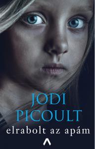 Jodi Picoult - Elrabolt az apám