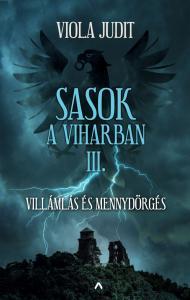Viola Judit - Sasok a viharban III. - Villámlás és mennydörgés