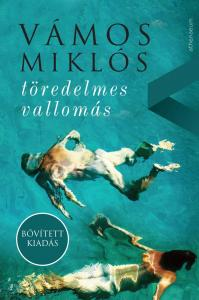 Vámos Miklós - töredelmes vallomás - Bővített kiadás