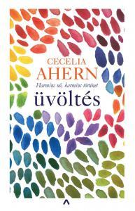 Cecelia Ahern - Üvöltés - Harminc nő, harminc történet