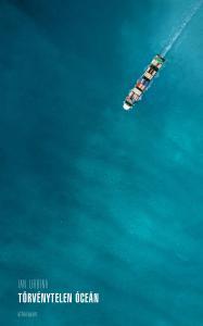Ian Urbina - Törvénytelen óceán