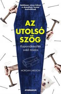 Morgan Larsson - Az utolsó szög - Koporsókészítés svéd módra