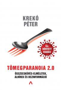 Krekó Péter - Tömegparanoia 2.0 - Összeesküvés-elméletek, álhírek és dezinformáció