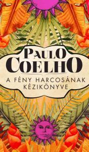 Paulo Coelho - A fény harcosának kézikönyve
