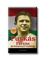 Puskás Ferenc - Az Aranycsapat kapitánya
